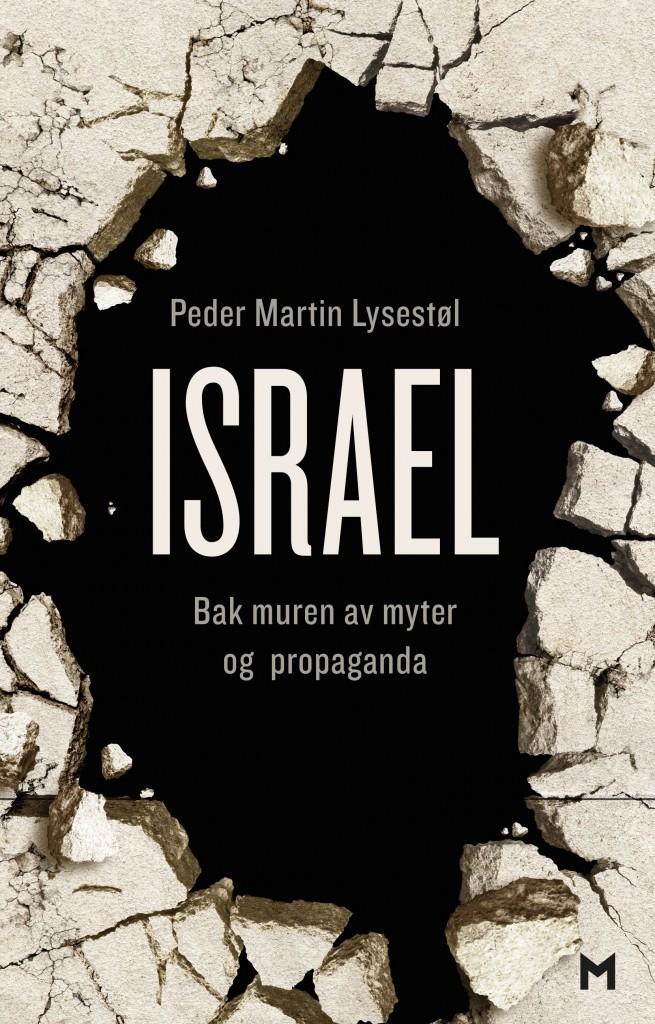 Israel - bak muren av myter og propaganda